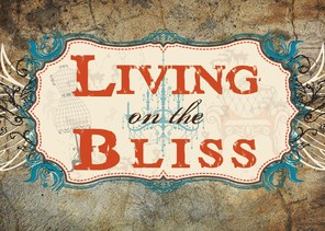 living on the bliss